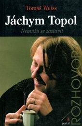 Jáchym Topol - Nemůžu se zastavit