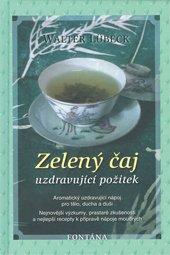 Zelený čaj - uzdravujíci požitek