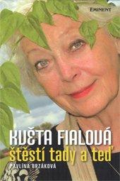 Květa Fialová - Štěstí tady a teď