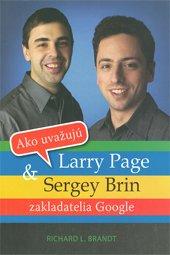Ako uvažujú Larry Page & Sergey Brin