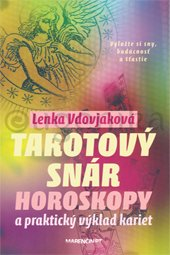 Tarotový snár - Horoskopy a praktický výklad karriet