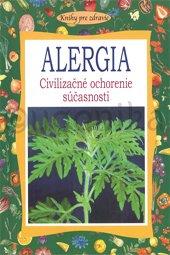Alergia - Civilizačné ochorenie súčasnosti