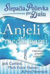 Slepačia polievka pre dušu - Anjeli medzi nami