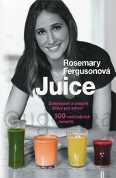 Juice - Zeleninové a ovocné šťávy pro zdraví