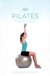 Pilates: Fit na těle i na duši