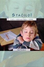 Stačilo! Učiteľ a vzdelávanie žiakov s ADHD