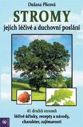 Stromy - jejich duchovní a léčivé poslání