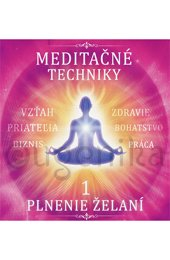 CD - Meditačné techniky 1 - PLNENIE ŽELANÍ