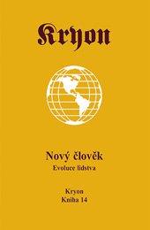 Kryon 14 - Nový člověk