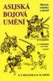 Asijská bojová umění - Historie, techniky a zbraně