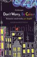 Arteterapie - Don't Worry, Be Colour